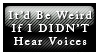 Weird if I didn't hear voices by StampCollectors