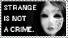 Strange is not a Crime by StampCollectors
