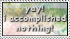 Accomplished Nothing by StampCollectors