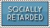 Socially Retarded