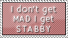 I Get Stabby by StampCollectors