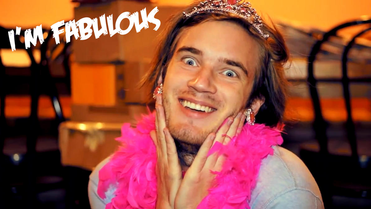 pewds is fabulous by - photo #1