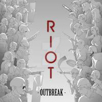 RIOT - Outbreak