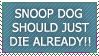 SNOOP DOG IS RETARDED by propertyofkat