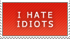 RED I HATE IDIOTS STAMP by propertyofkat