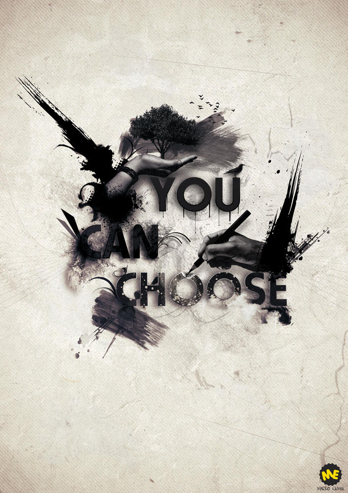 You Can Choose:::