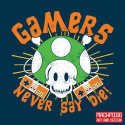 Gamers Never Say Die