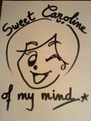 Sweet Caroline of my mind. by NhoBhodhy