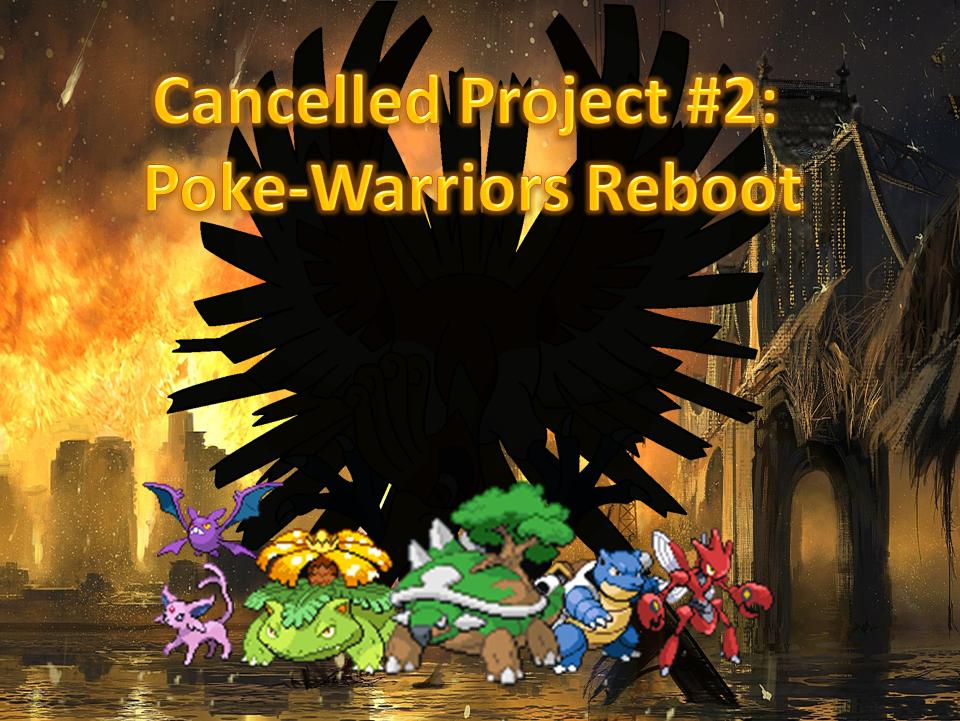 Cancelled Project #2: Poke-Warriors Reboot by DarkWolfWavius