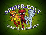 Spider-Colt and His Amazing Friends