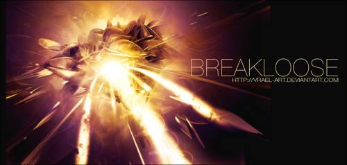 BreakLoose by vrael-art