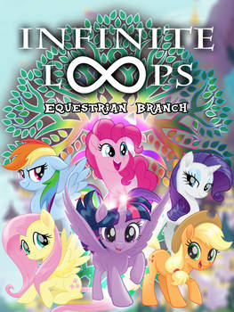 The Infinite Loops: Equestrian Branch cover