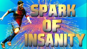 Spark Of Insanity