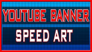 YouTube Channel Banner Speed Art