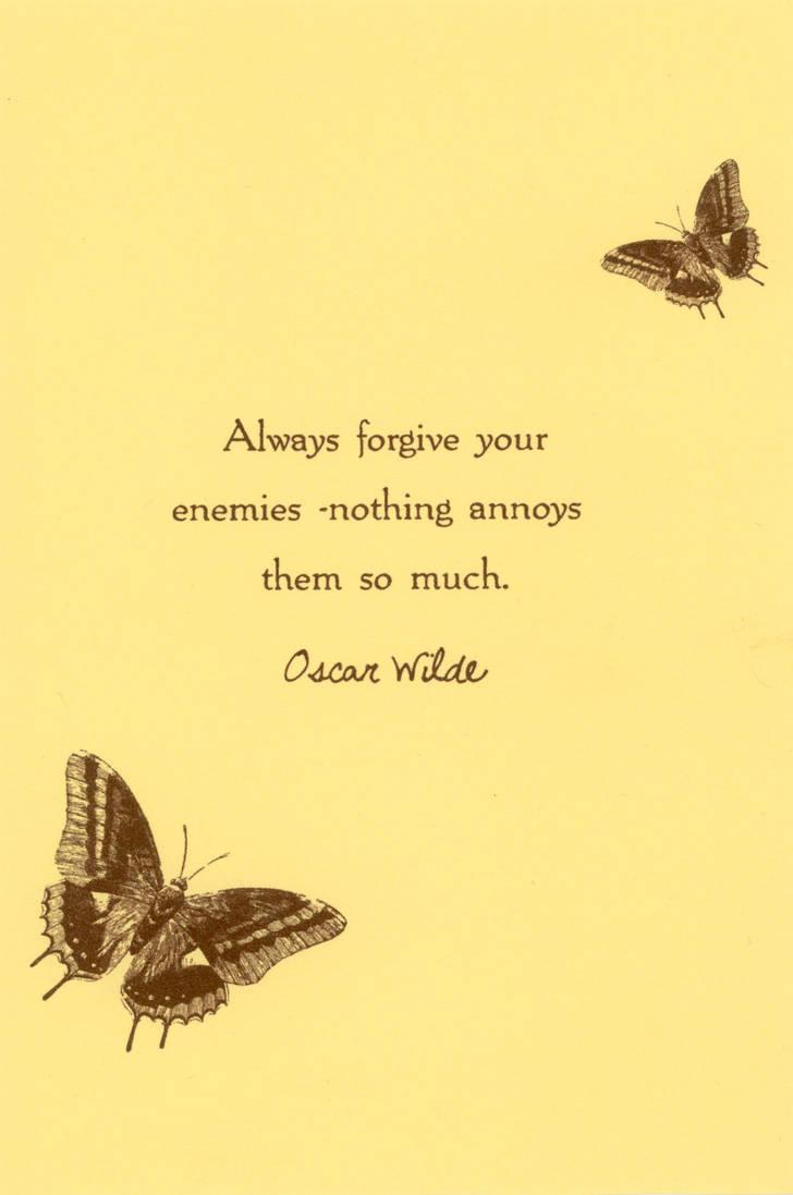 Always Forgive Your Enemies by WildeGeeks