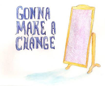 Gonna Make a Change