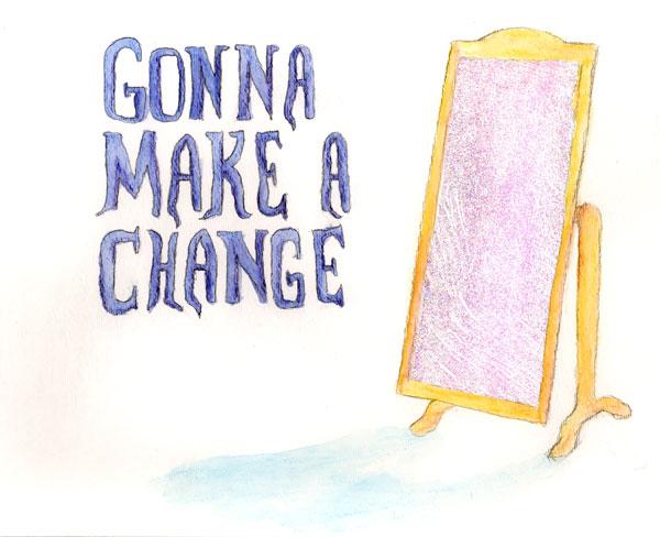 Gonna Make a Change by WildeGeeks