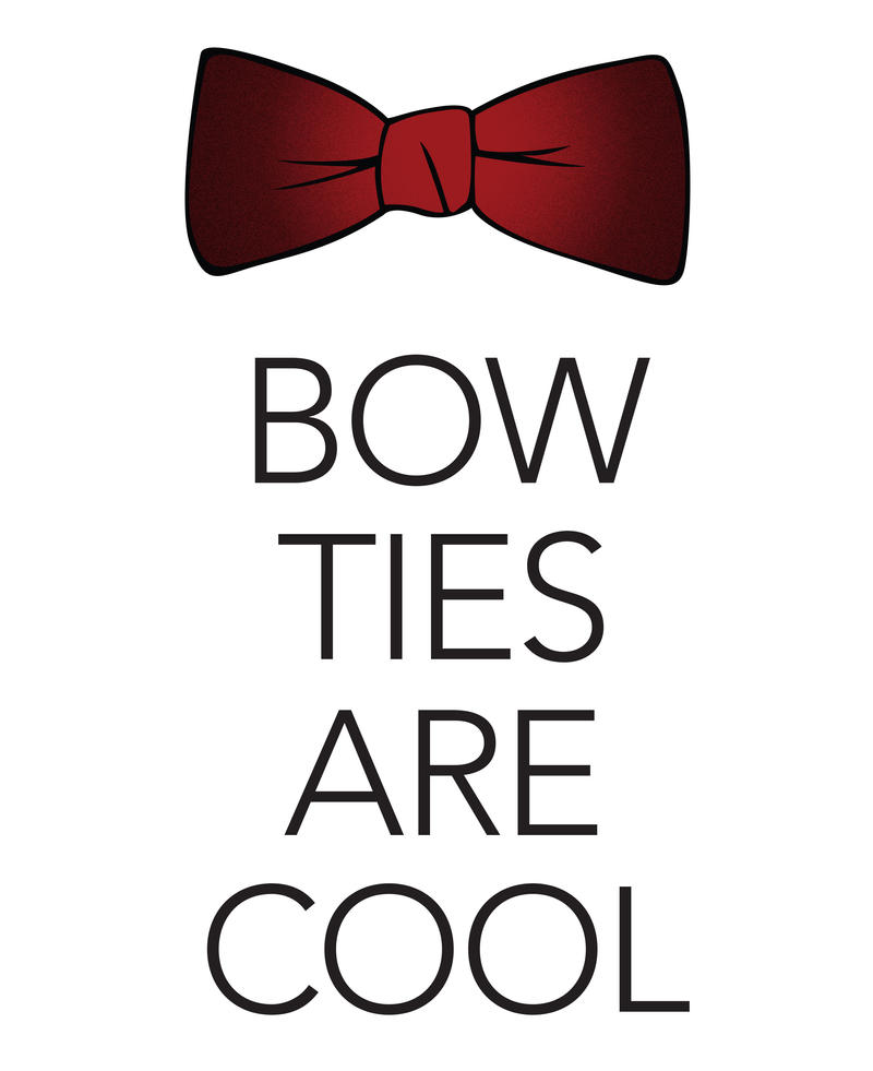 Bow Ties Are Cool version 2 by WildeGeeks