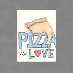 Pizza is Love Art Card