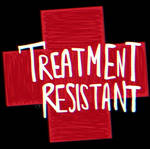 Treatment Resistant (2019) by vemodalen-vault