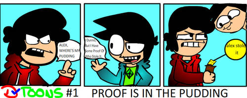 DvToons #1 | The Proof Is In The Pudding by DvAnimations22