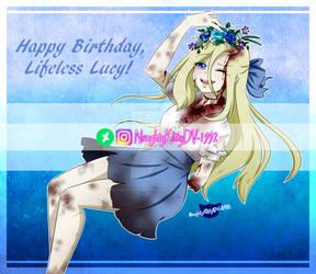 Happy B-day, Lifeless Lucy! (5th Anniversary)