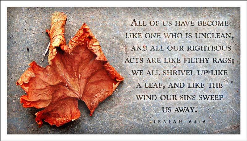 <b>Isaiah</b> <b>64:6</b> by lukeroberts