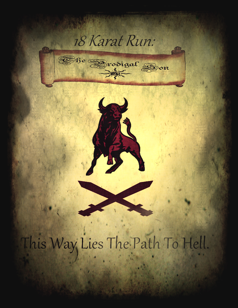 18 Karat Run: The Prodigal Son by The-Philosoraptor