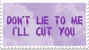 - Stamp: Don't lie to me, I'll cut you. - by ChicaTH