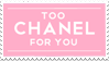 - Stamp: Too chanel for you. - by ChicaTH
