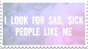 - Stamp: I look for sad, sick people like me. - by ChicaTH