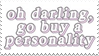 - Stamp: Oh darling, go buy a personality. - by ChicaTH
