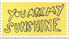 - Stamp: You are my sunshine. - by ChicaTH