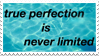 - Stamp: True perfection is never limited. - by ChicaTH