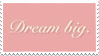 - Stamp: Dream big. - by ChicaTH