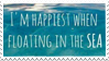 - Stamp: I'm happiest when floating in the sea. - by ChicaTH