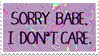- Stamp: Sorry babe, I don't care. - by ChicaTH