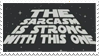 - Stamp: The sarcasm is strong with this one. - by ChicaTH