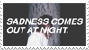 - Stamp: Sadness comes out at night. - by ChicaTH