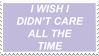 - Stamp: I Wish I Didn't Care All The Time. - by ChicaTH