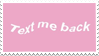 - Stamp: Text me back. - by ChicaTH
