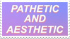 - Stamp: Pathetic and Aesthetic. - by ChicaTH