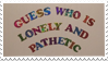 - Stamp: Guess who is lonely and pathetic? - by ChicaTH