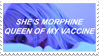 - Stamp: She's my morphine, queen of my vaccine. - by ChicaTH