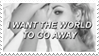 - Stamp: I want the world to go away. - by ChicaTH