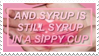- Stamp: Syrup is still syrup in a sippy cup. - by ChicaTH