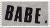 - Stamp: BABE. - by ChicaTH