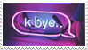 - Stamp: K bye... - by ChicaTH