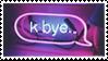 - Stamp: K bye... - by ChicaTH