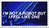 - Stamp: I'm not a robot but I feel like one. - by ChicaTH
